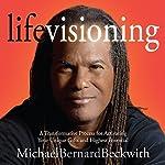 Life Visioning | Michael Bernard Beckwith