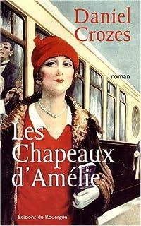 Les chapeaux d'Amélie, Crozes, Daniel