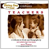 Chicken Soup for the Soul Celebrates Teachers (0757301045) by Canfield, Jack