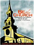 img - for Be The Church: Discipleship and Mission Made Simple book / textbook / text book