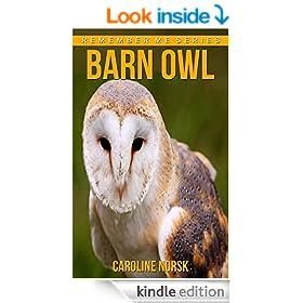 Barn Owl: Amazing Photos & Fun Facts Book About Barn Owls ...
