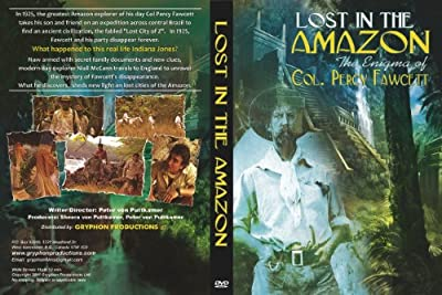 Lost in the Amazon-The Enigma of Col. Percy Fawcett