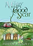 A Fairy Good Year (The Magical Murphy Farm Book 4)