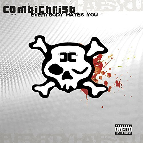Everybody Hates You by Combichrist (2005-03-08)