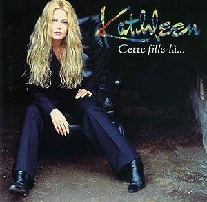 Kathleen - Cette fille-la - Amazon.com Music