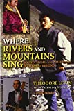 img - for Where Rivers and Mountains Sing: Sound, Music, and Nomadism in Tuva and Beyond book / textbook / text book