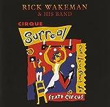 Cirque Surreal by Rick Wakeman (2010)