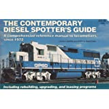 The Contemporary Diesel Spotter's Guide: A Comprehensive Reference Manual to Locomotives Since 1972