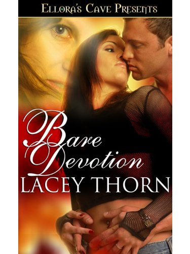 Lacey Thorn - Bare Devotion (Bare Love, Book Four)