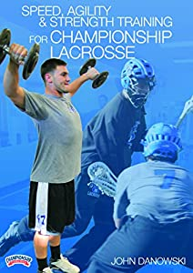 Speed, Agility & Strength Training for Championship Lacrosse