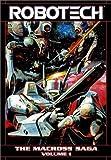 Robotech: The Macross Saga - VOL 01