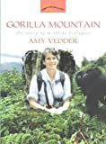 Gorilla Mountain: The Story of Wildlife Biologist Amy Vedder (Womens Adventures in Science (Joseph Henry Press))