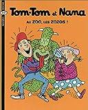 """Afficher """"Tom-Tom et Nana . n° 24<br /> Au zoo, les zozos !"""""""
