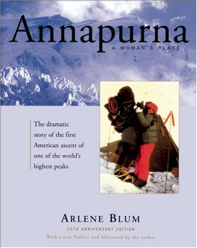 Annapurna: A Woman's Place (20th Anniversary Edition) Arlene Blum and Maurice Herzog