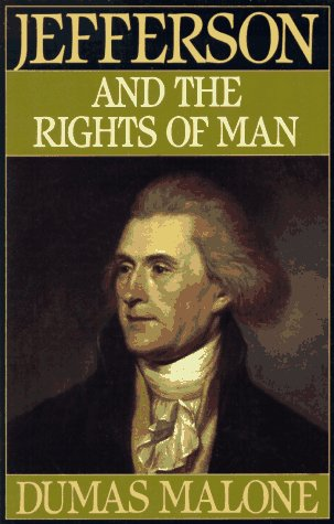 Jefferson and the Rights of Man - Volume II (Jefferson & His Time (Little Brown & Company)), Dumas Malone