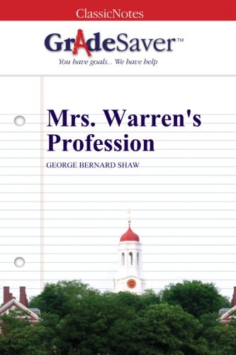 an analysis of mrs warrens profession by george bernard shaw Gradesaver, george bernard shaw biography mrs warrens profession questions and answers the question and answer section for mrs warrens profession is a great resource to ask questions, find answers, and discuss the novel.