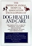 The American Animal Hospital Association Encyclopedia of Dog Health and Care