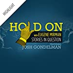 Hold On Highlight: Josh Gondelman's One Night Stand | Eugene Mirman,Josh Gondelman
