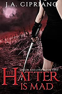The Hatter Is Mad: An Urban Fantasy Novel by J.A. Cipriano ebook deal