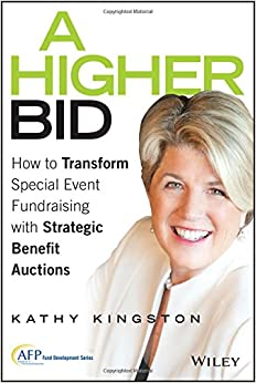 A Higher Bid: How To Transform Special Event Fundraising With Strategic Auctions (Afp Fund Development)