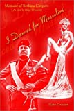 img - for I Danced for Mussolini: Memoir of Sethma Caspers (As told to Elane Griscom) book / textbook / text book