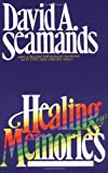 Healing of Memories (0896931692) by Seamands, David A.