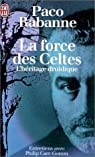 La force des celtes - l'héritage druidique par Rabanne