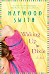 Waking Up in DixieWAKING UP IN DIXIE by Smith, Haywood (Author) on Aug-30-2011 Paperback