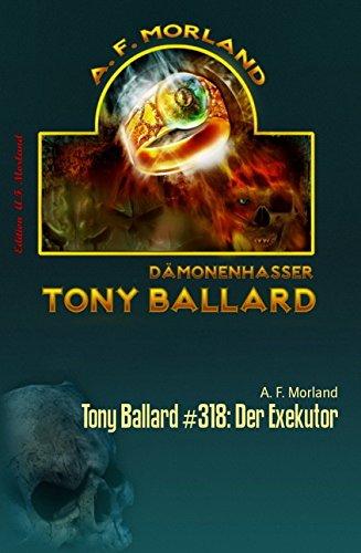 Tony Ballard #318: Der Exekutor: Horror-Roman