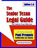 The Senior Texan Legal Guide, Edition 5.0