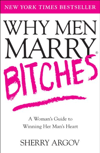 Sherry Argov - Why Men Marry Bitches