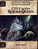City of the Spider Queen (Dungeons & Dragons d20 3.0 Fantasy Roleplaying, Forgotten Realms Setting) (0786928743) by Wyatt, James