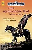 img - for Das Schwarze Auge 56. Das zerbrochene Rad: D mmerung. book / textbook / text book