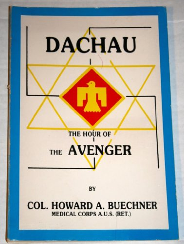 Dachau: The Hour of the Avenger (An Eyewitness Account)