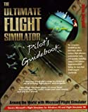 The Ultimate Flight Simulator Pilot's Guidebook