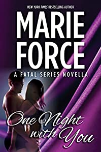 One Night With You: A Fatal Series Prequel Novella by Marie Force ebook deal