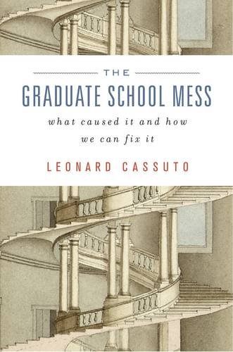 The Graduate School Mess: What Caused It and How We Can Fix It