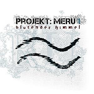 Blutender Himmel (Projekt Meru 1) Hörspiel