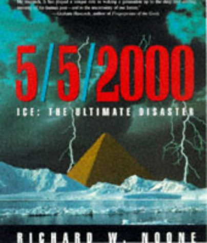 Ice: The Ultimate Disaster: Revised Edition, Richard W. Noone
