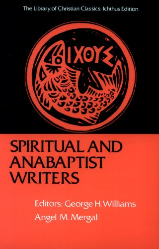 Spiritual and Anabaptist Writers (Library of Christian...