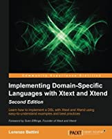 Implementing Domain Specific Languages with Xtext and Xtend, 2nd Edition Front Cover