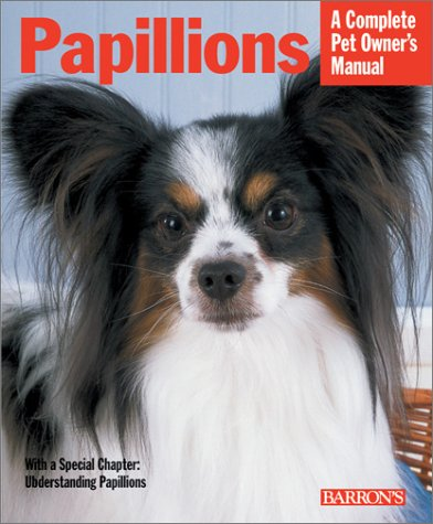 Papillons : Everything About Purchase, Care, Nutrition, Behavior, and Training, JACKLYN E. HUNGERLAND, MICHELE EARLE-BRIDGES