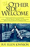 The Other Side of Welcome: The Story of Elias Chacour, a Palestinian Israeli, Whose Life Radiates God's Love in Spite of Persecution Sue Ellen Johnson