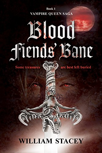 Blood Fiends' Bane by William Stacey