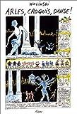 echange, troc Wolinski - Arles, croquis, danse