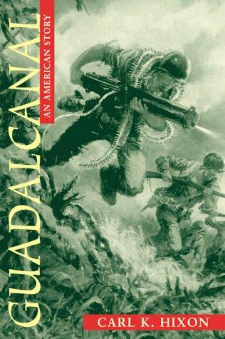 Guadalcanal: An American Story, CARL K. HIXON