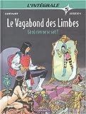 echange, troc Julio Ribéra, Christian Godard - Le Vagabond des Limbes L'Intégrale, Tome 5 : Là où rien ne se sait !