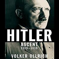 Hitler: Ascent 1889-1939 Hörbuch von Volker Ullrich Gesprochen von: Don Hagen