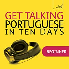 Get Talking Portuguese in Ten Days  by Sue Tyson-Ward Narrated by Teach Yourself Languages