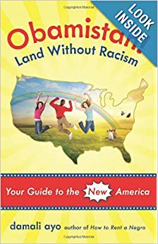 WEBSITE: OBAMISTAN! LAND WITHOUT RACISM - Your Guide to the New America (2010)...